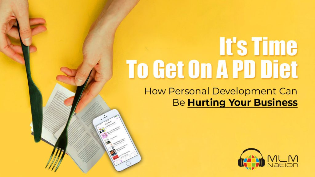 How Personal Development Can Actually Hurt Your MLM Business